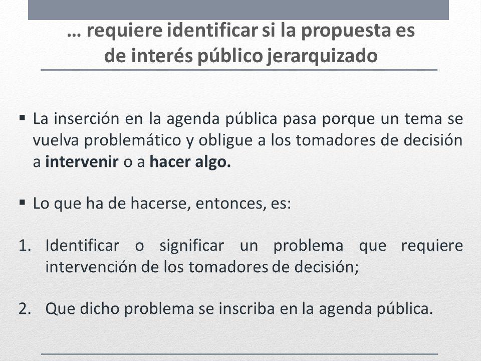 … requiere identificar si la propuesta es de interés público jerarquizado