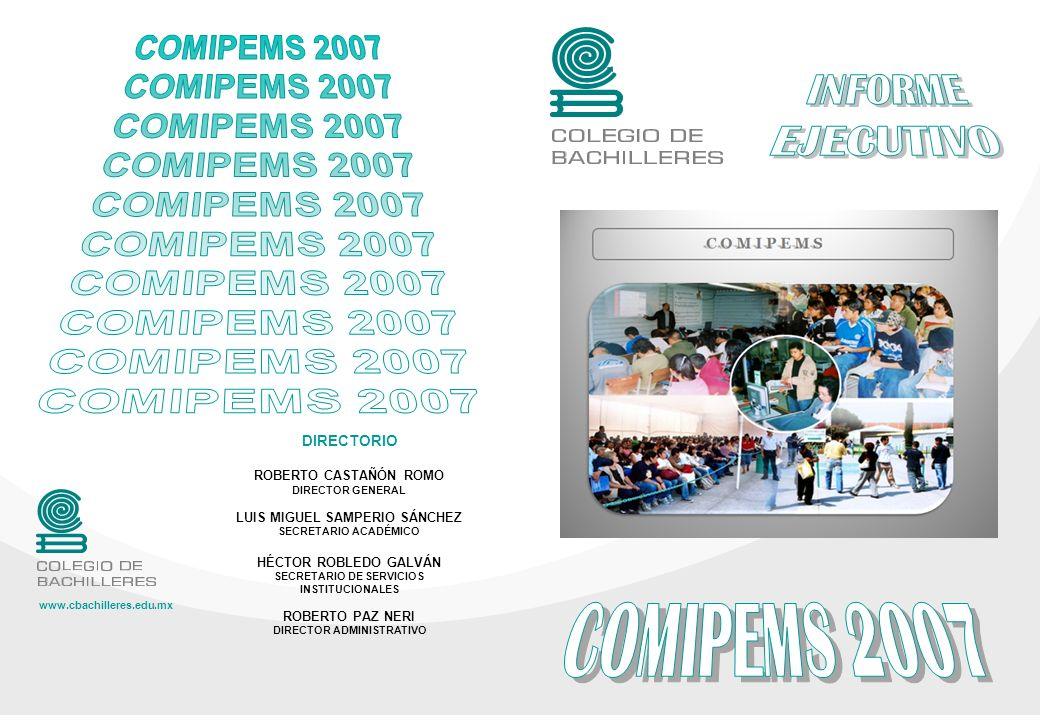COMIPEMS 2007 INFORME EJECUTIVO COMIPEMS 2007 DIRECTORIO