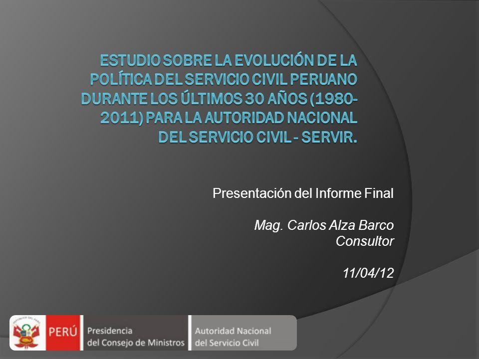 Estudio sobre la Evolución de la Política del Servicio Civil Peruano durante los últimos 30 años (1980-2011) para la Autoridad Nacional del Servicio Civil - Servir.