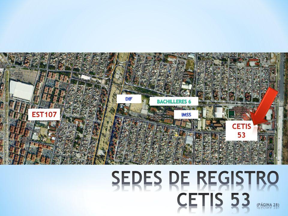 SEDES DE REGISTRO CETIS 53 (PÁGINA 28) EST107 CETIS 53 DIF