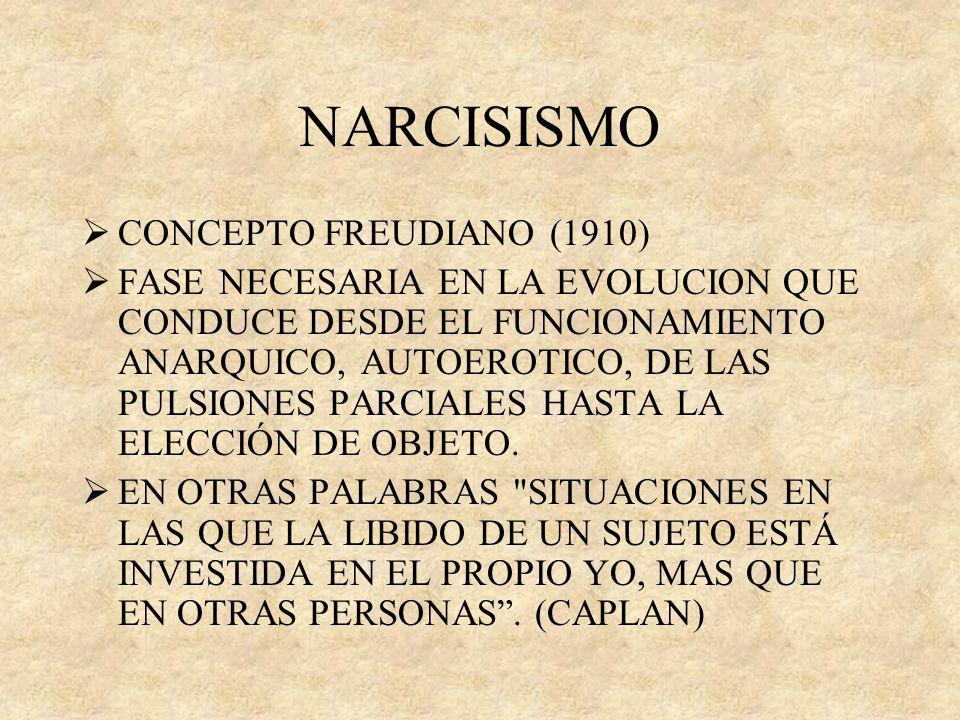 NARCISISMO CONCEPTO FREUDIANO (1910)