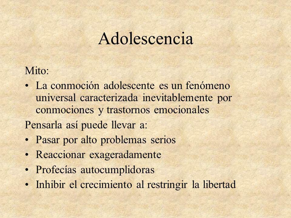 Adolescencia Mito: La conmoción adolescente es un fenómeno universal caracterizada inevitablemente por conmociones y trastornos emocionales.