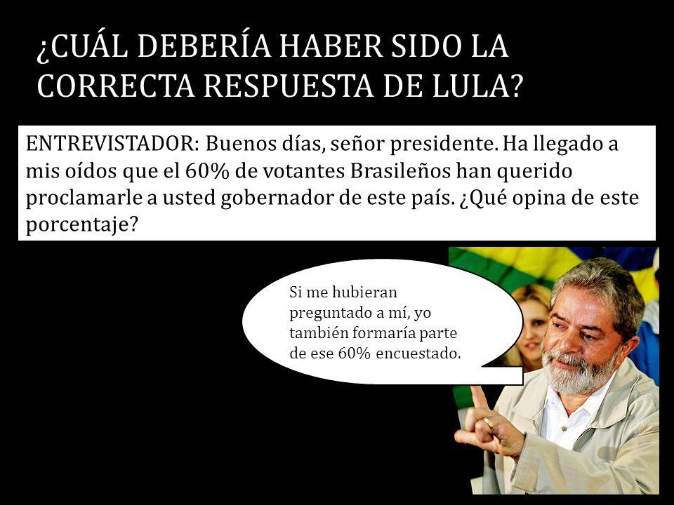 ¿CUÁL DEBERÍA HABER SIDO LA CORRECTA RESPUESTA DE LULA