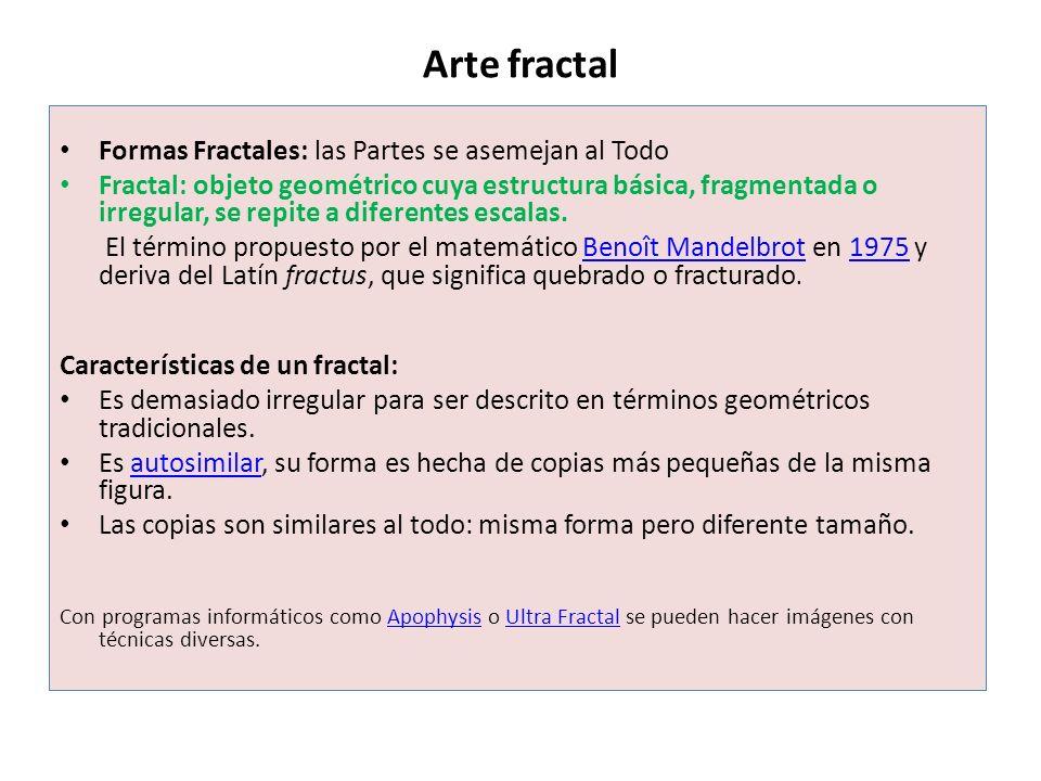 Arte fractal Formas Fractales: las Partes se asemejan al Todo