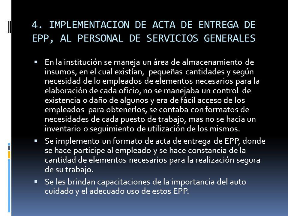 4. IMPLEMENTACION DE ACTA DE ENTREGA DE EPP, AL PERSONAL DE SERVICIOS GENERALES