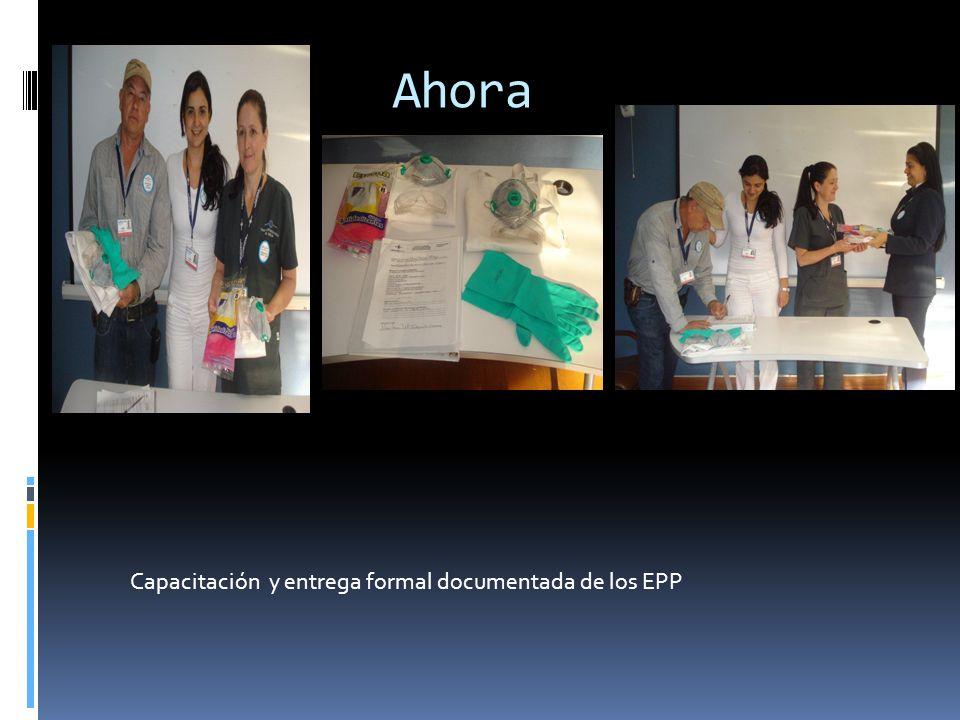 Ahora Capacitación y entrega formal documentada de los EPP
