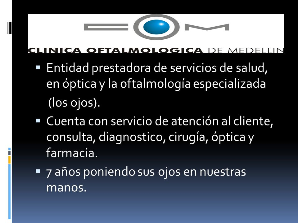 Entidad prestadora de servicios de salud, en óptica y la oftalmología especializada