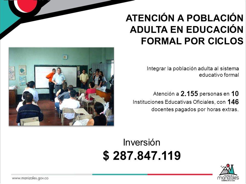 ATENCIÓN A POBLACIÓN ADULTA EN EDUCACIÓN FORMAL POR CICLOS