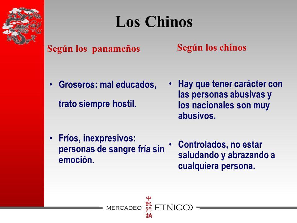 Los Chinos Según los chinos Según los panameños