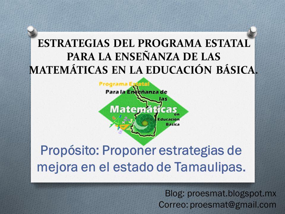 Propósito: Proponer estrategias de mejora en el estado de Tamaulipas.