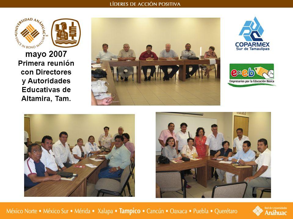 mayo 2007 Primera reunión con Directores y Autoridades Educativas de Altamira, Tam.