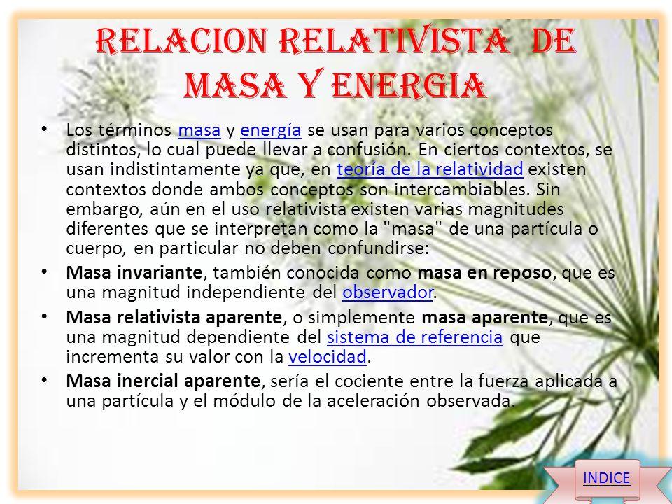 RELACION RELATIVISTA DE MASA Y ENERGIA