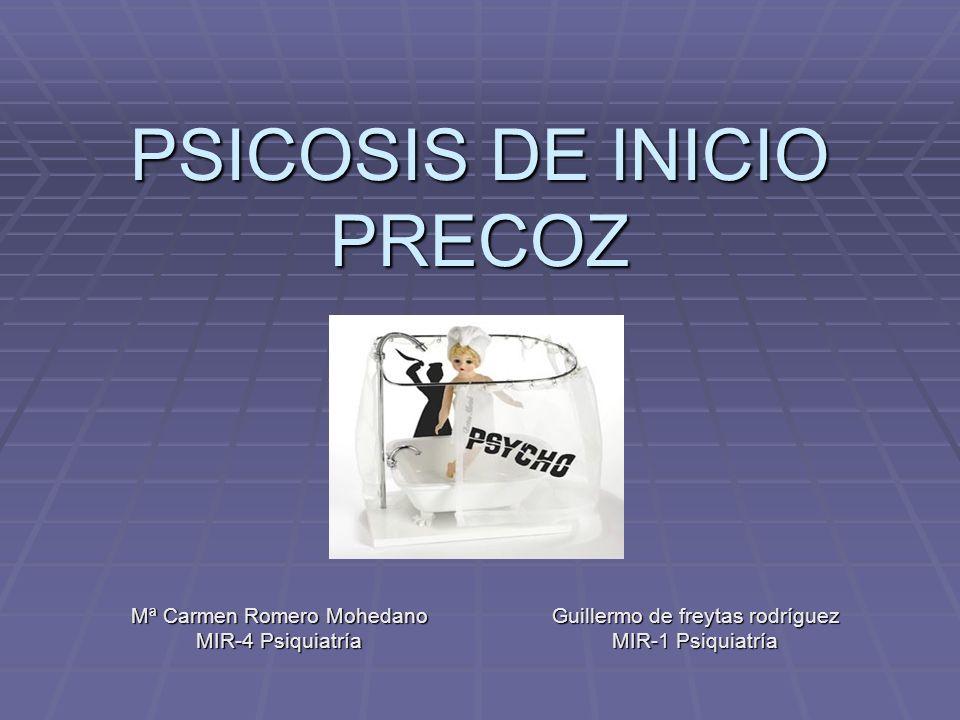 PSICOSIS DE INICIO PRECOZ