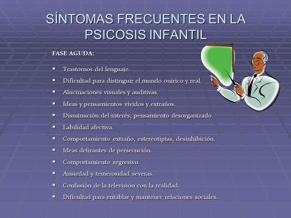 SÍNTOMAS FRECUENTES EN LA PSICOSIS INFANTIL