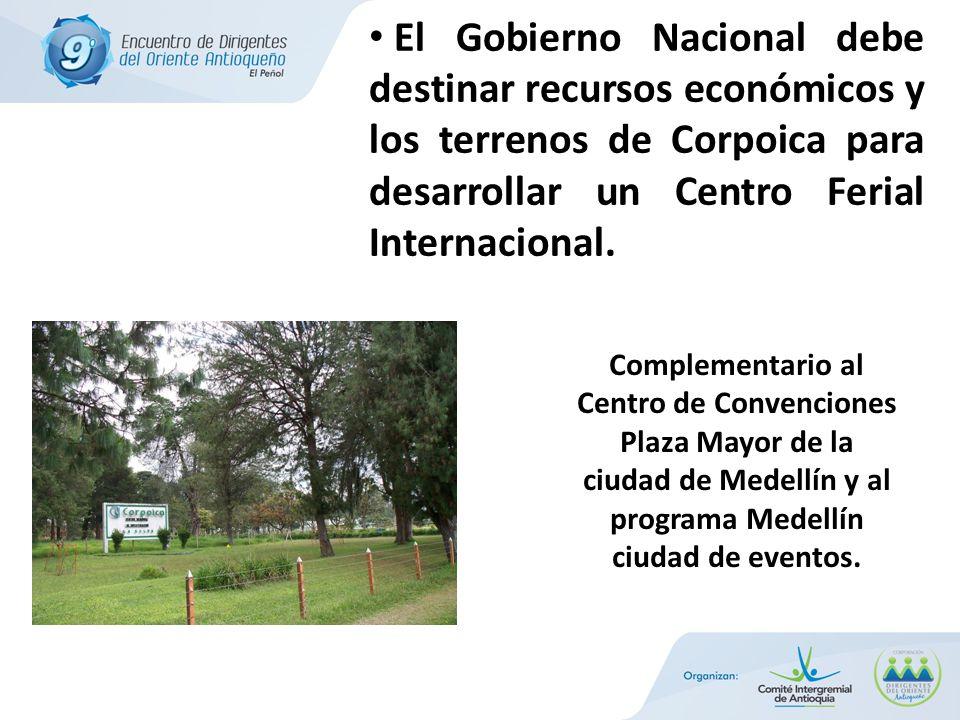 El Gobierno Nacional debe destinar recursos económicos y los terrenos de Corpoica para desarrollar un Centro Ferial Internacional.