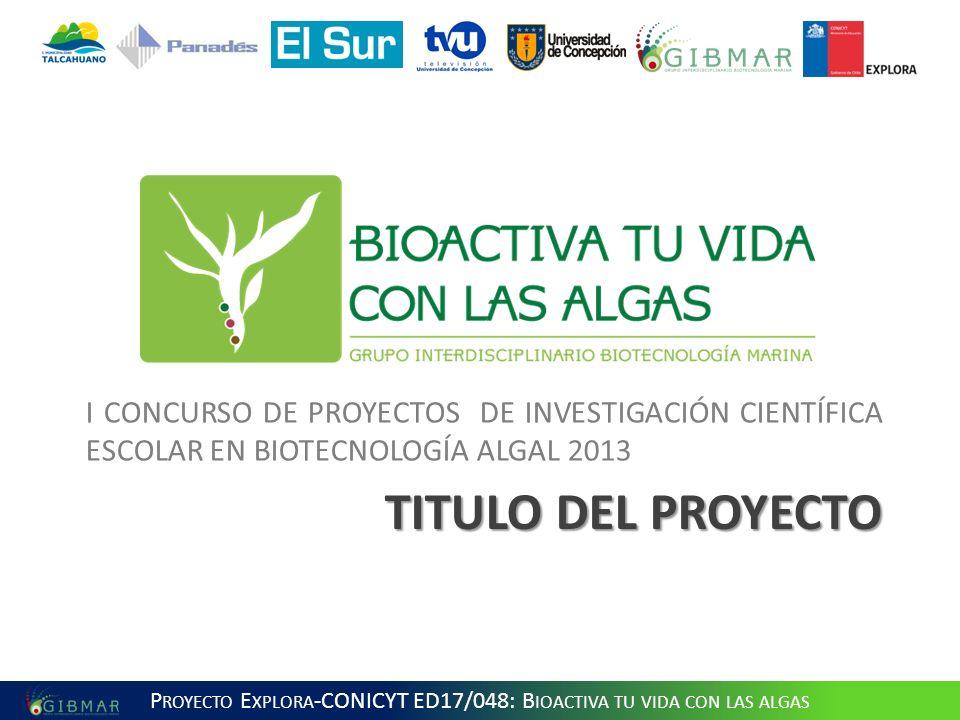 Proyecto Explora-CONICYT ED17/048: Bioactiva tu vida con las algas
