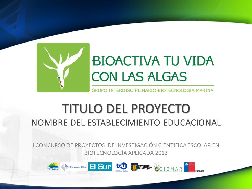 TITULO DEL PROYECTO NOMBRE DEL ESTABLECIMIENTO EDUCACIONAL
