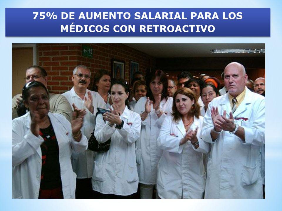 75% DE AUMENTO SALARIAL PARA LOS MÉDICOS CON RETROACTIVO