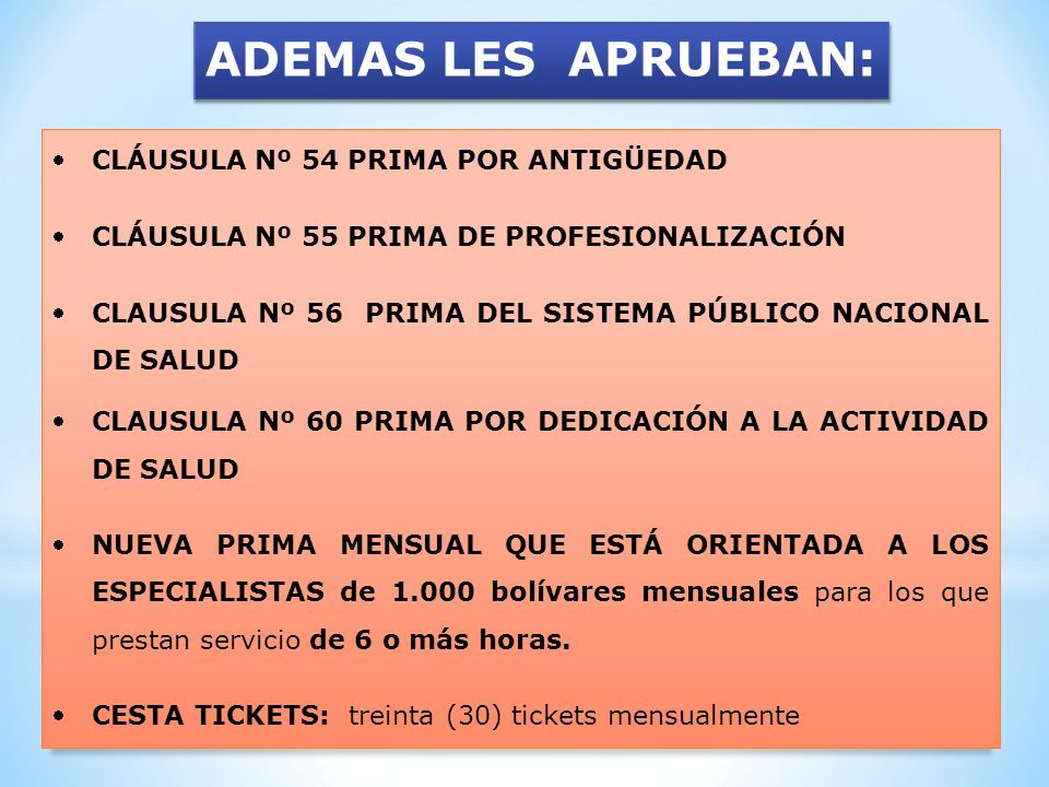 ADEMAS LES APRUEBAN: CLÁUSULA Nº 54 PRIMA POR ANTIGÜEDAD