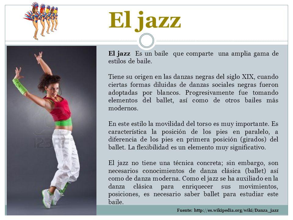 El jazz El jazz Es un baile que comparte una amplia gama de estilos de baile.