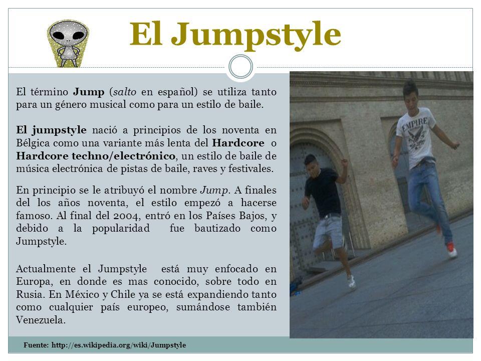 El Jumpstyle El término Jump (salto en español) se utiliza tanto para un género musical como para un estilo de baile.