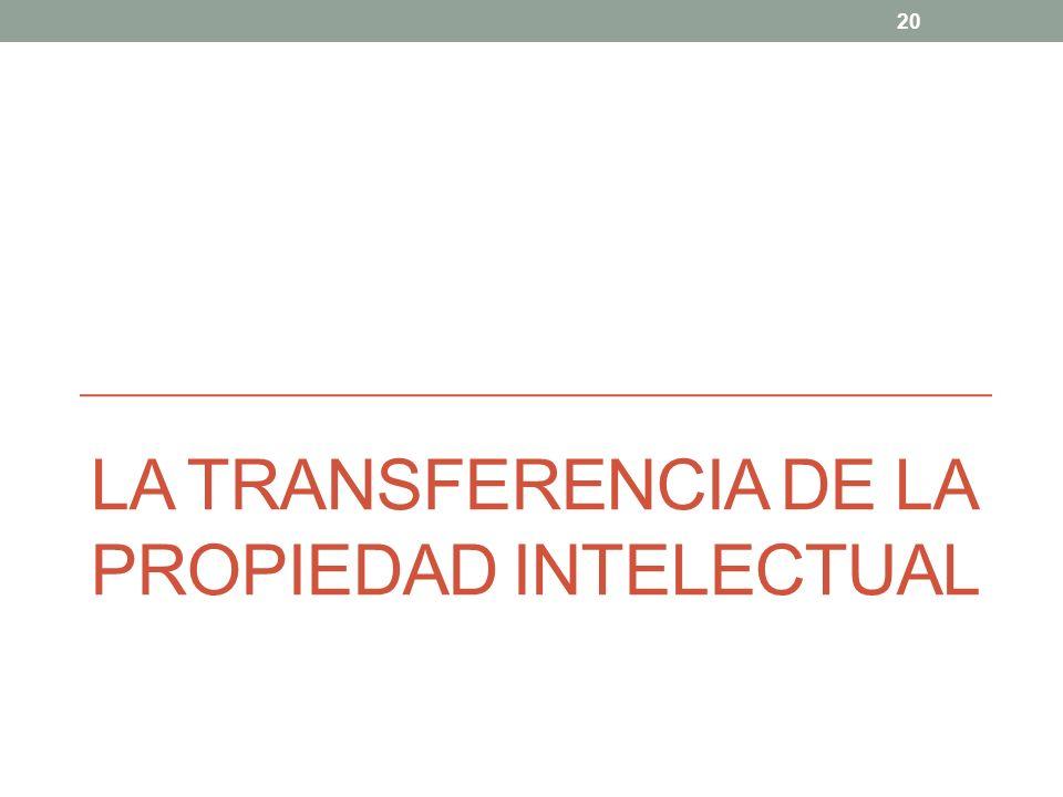 La TRANSFERENCIA de la propiedad intelectual