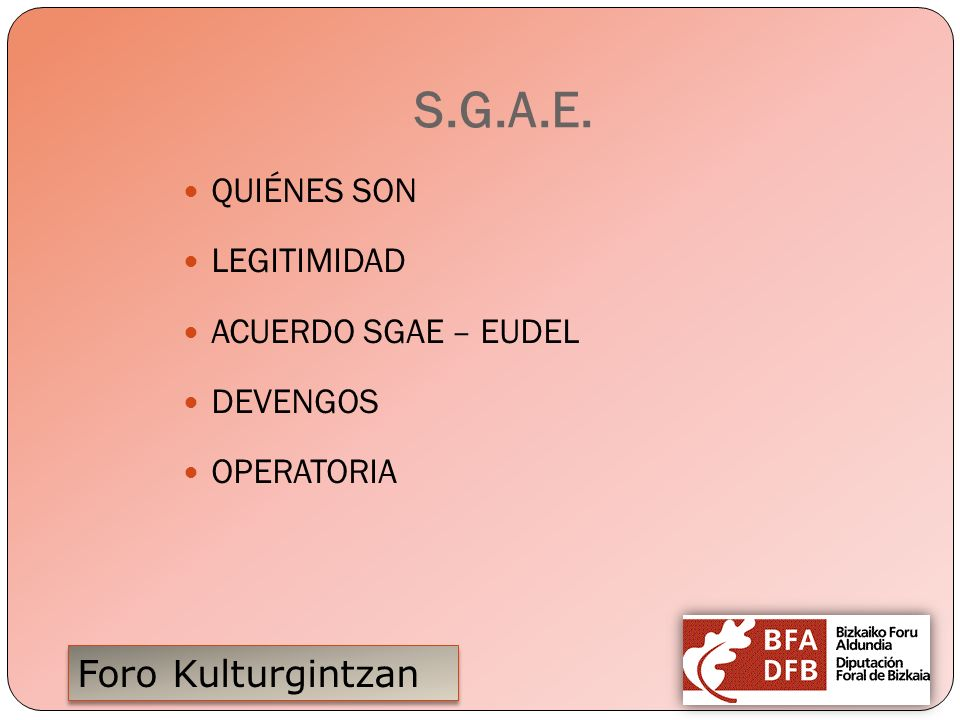 S.G.A.E. QUIÉNES SON LEGITIMIDAD ACUERDO SGAE – EUDEL DEVENGOS