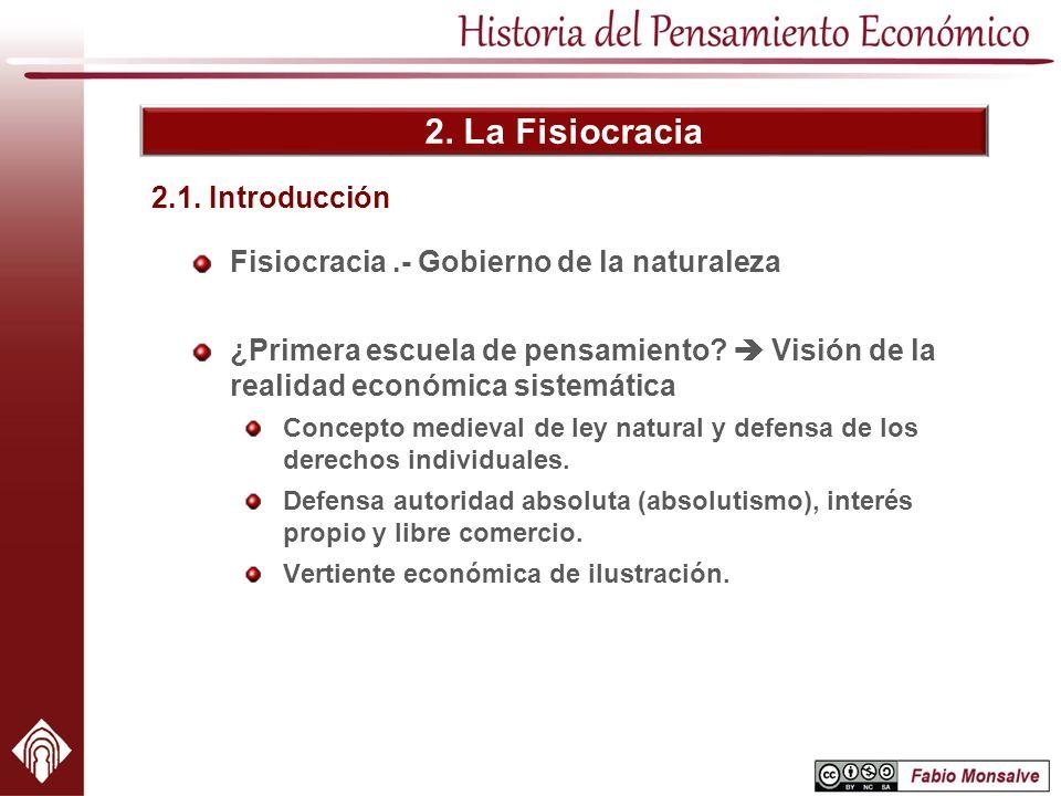 2. La Fisiocracia 2.1. Introducción