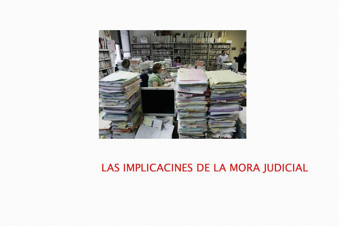 LAS IMPLICACINES DE LA MORA JUDICIAL