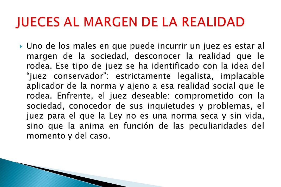 JUECES AL MARGEN DE LA REALIDAD