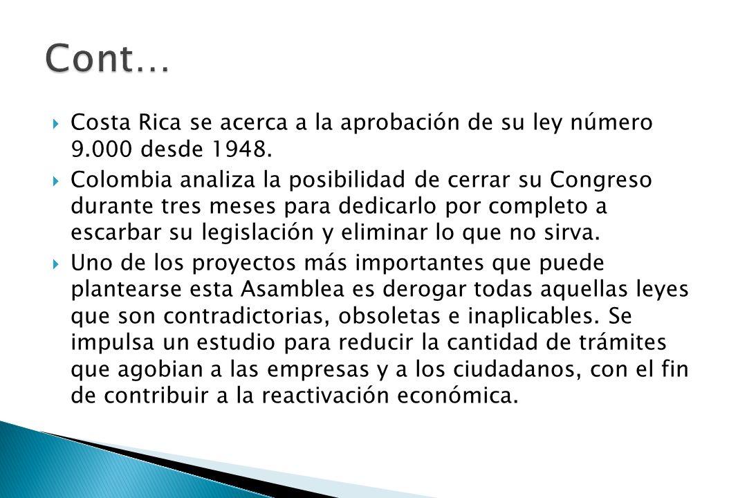 Cont… Costa Rica se acerca a la aprobación de su ley número 9.000 desde 1948.