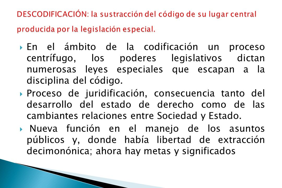 DESCODIFICACIÓN: la sustracción del código de su lugar central producida por la legislación especial.