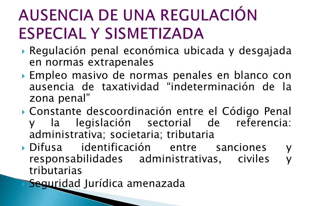 AUSENCIA DE UNA REGULACIÓN ESPECIAL Y SISMETIZADA