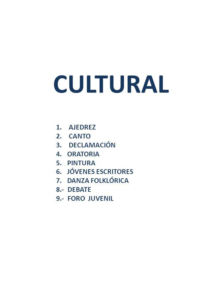 CULTURAL AJEDREZ CANTO DECLAMACIÓN ORATORIA PINTURA JÓVENES ESCRITORES