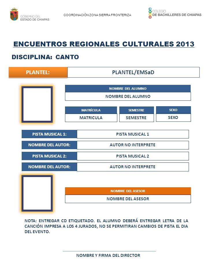 ENCUENTROS REGIONALES CULTURALES 2013 NOMBRE Y FIRMA DEL DIRECTOR