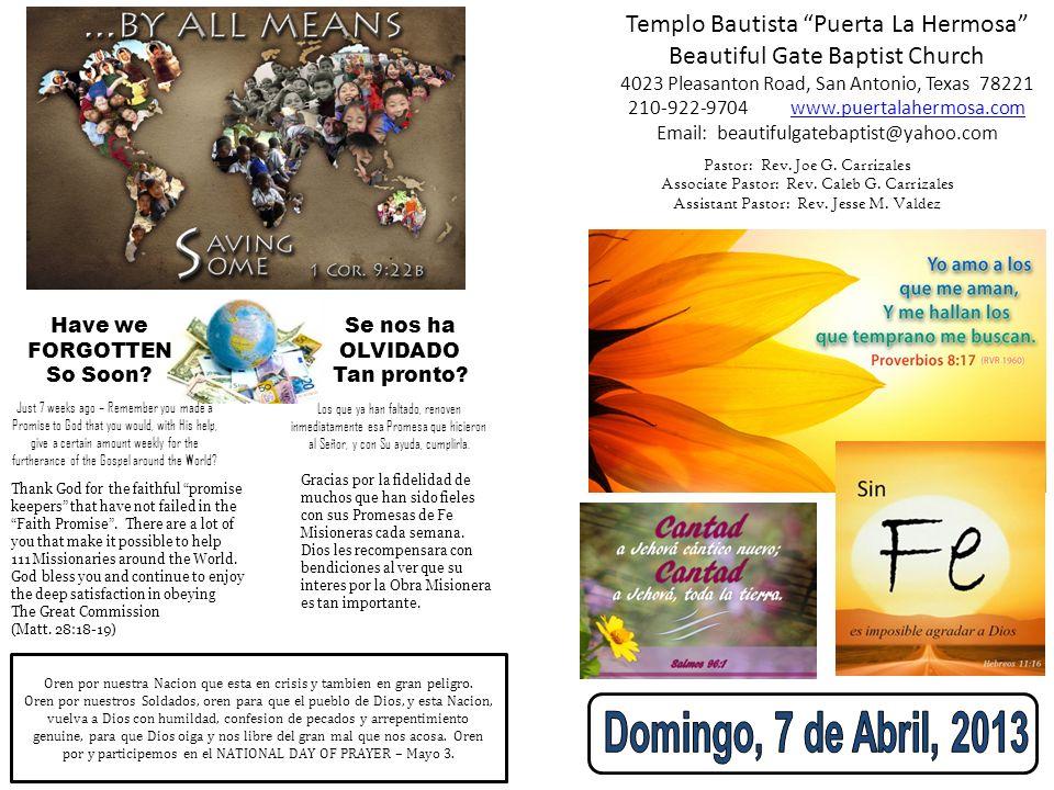 Domingo, 7 de Abril, 2013 Templo Bautista Puerta La Hermosa