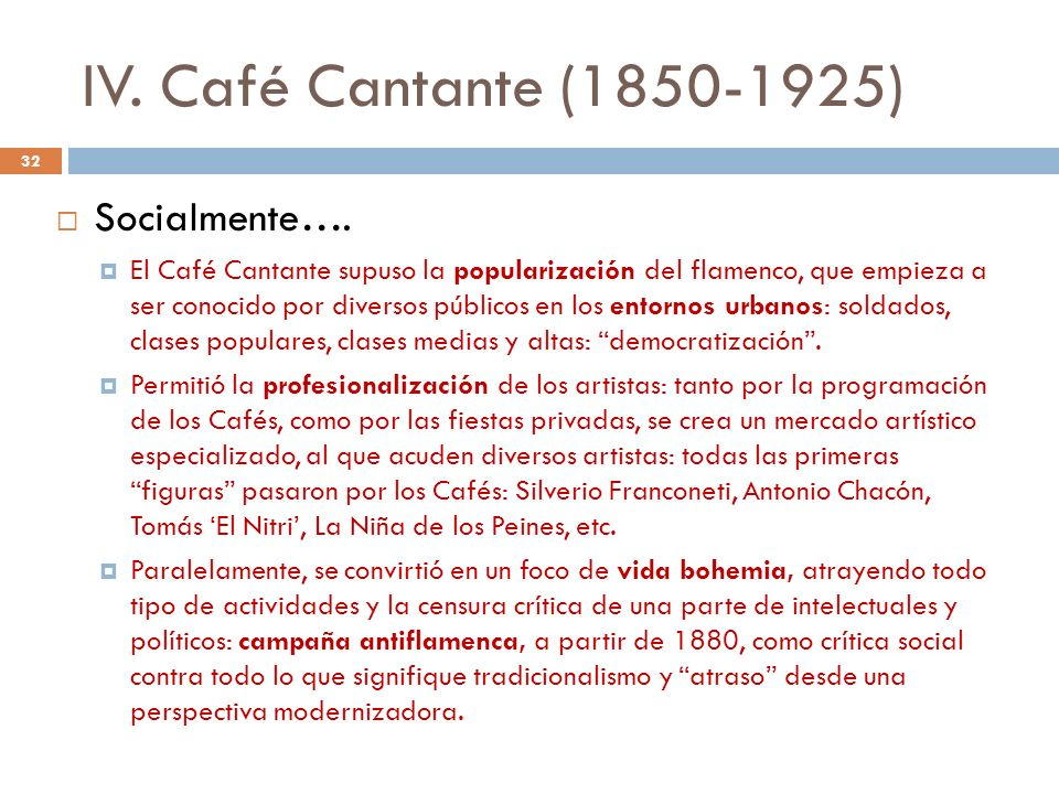 IV. Café Cantante (1850-1925) Socialmente….