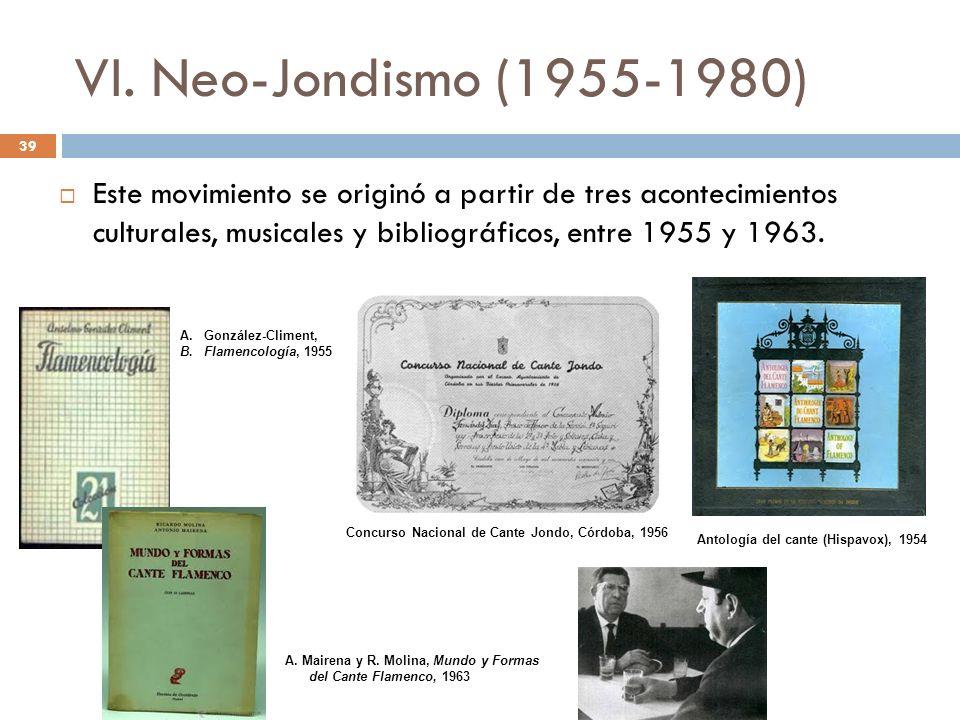 VI. Neo-Jondismo (1955-1980) Este movimiento se originó a partir de tres acontecimientos culturales, musicales y bibliográficos, entre 1955 y 1963.