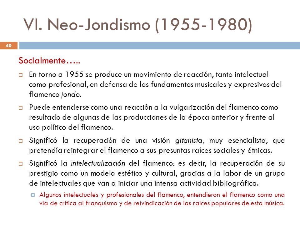 VI. Neo-Jondismo (1955-1980) Socialmente…..