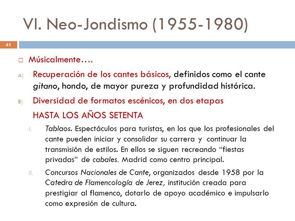VI. Neo-Jondismo (1955-1980) Músicalmente….