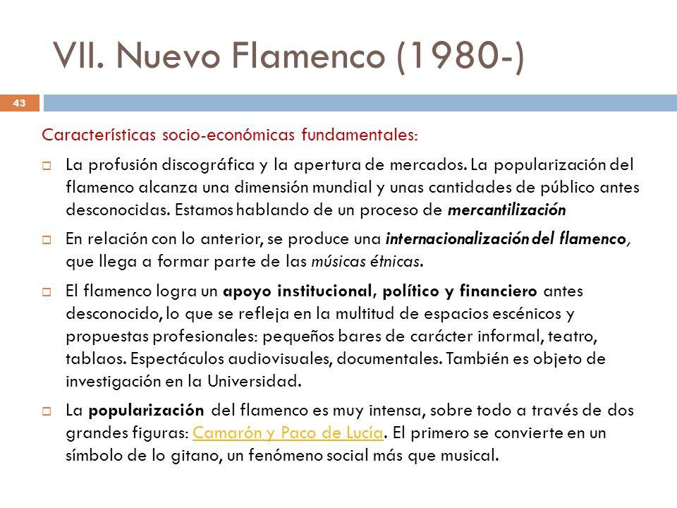 VII. Nuevo Flamenco (1980-) Características socio-económicas fundamentales:
