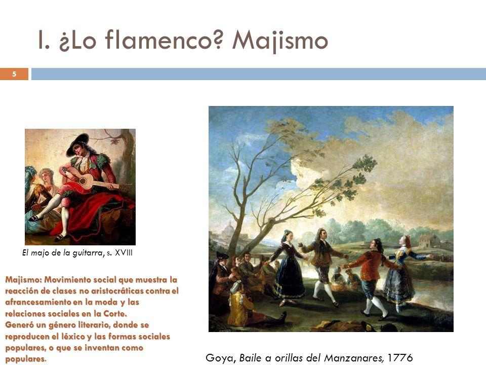 I. ¿Lo flamenco Majismo Goya, Baile a orillas del Manzanares, 1776