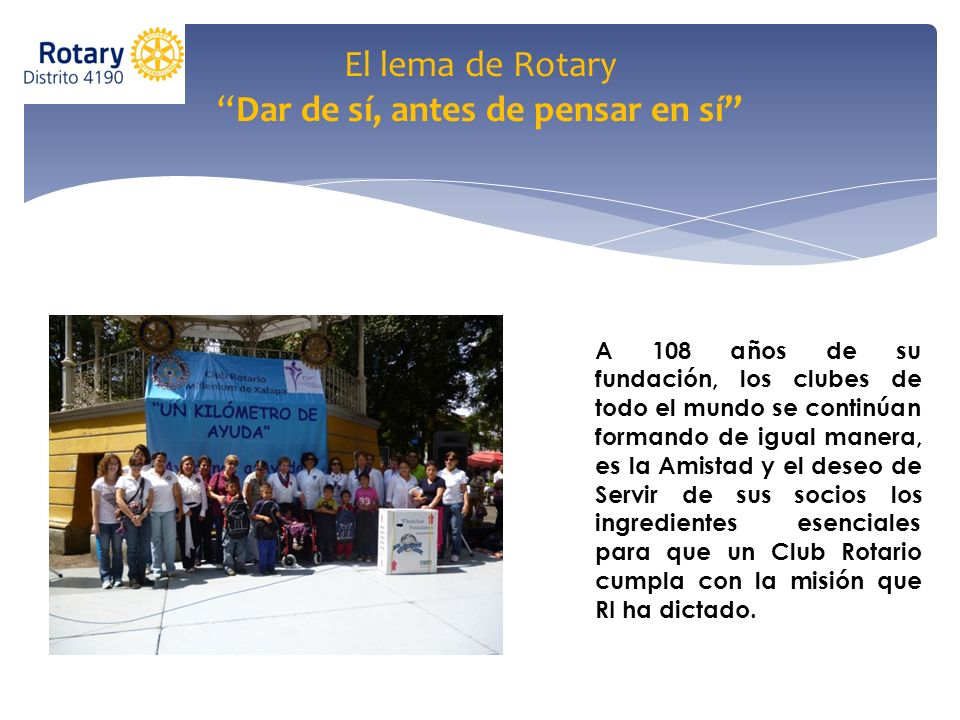 El lema de Rotary Dar de sí, antes de pensar en sí