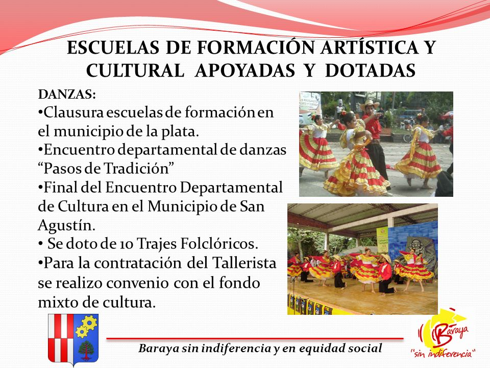 ESCUELAS DE FORMACIÓN ARTÍSTICA Y CULTURAL APOYADAS Y DOTADAS