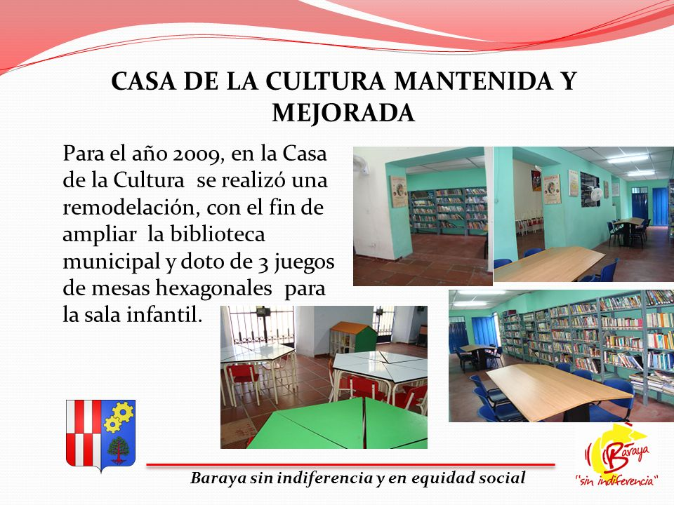 CASA DE LA CULTURA MANTENIDA Y MEJORADA
