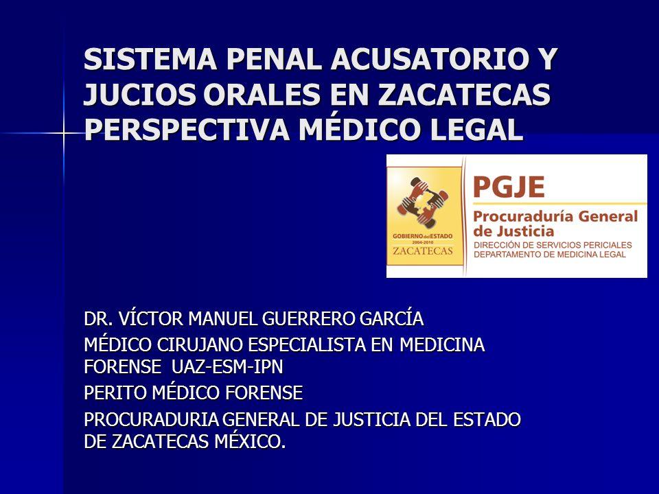 SISTEMA PENAL ACUSATORIO Y JUCIOS ORALES EN ZACATECAS PERSPECTIVA MÉDICO LEGAL