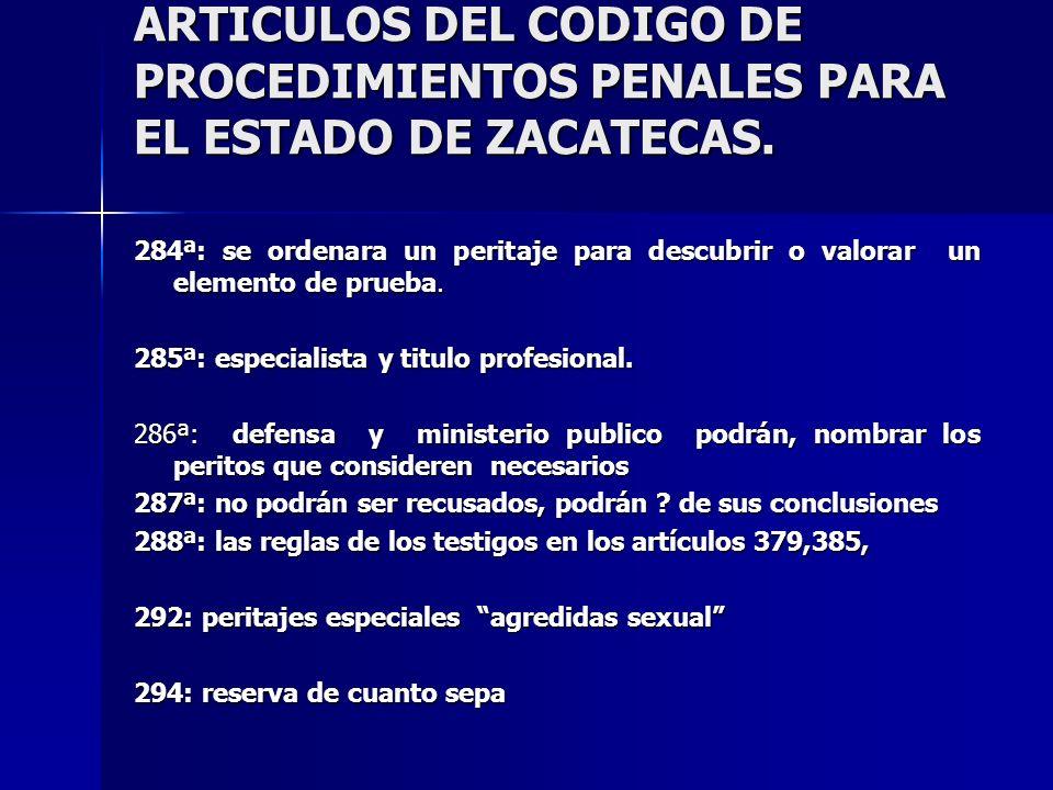 ARTICULOS DEL CODIGO DE PROCEDIMIENTOS PENALES PARA EL ESTADO DE ZACATECAS.