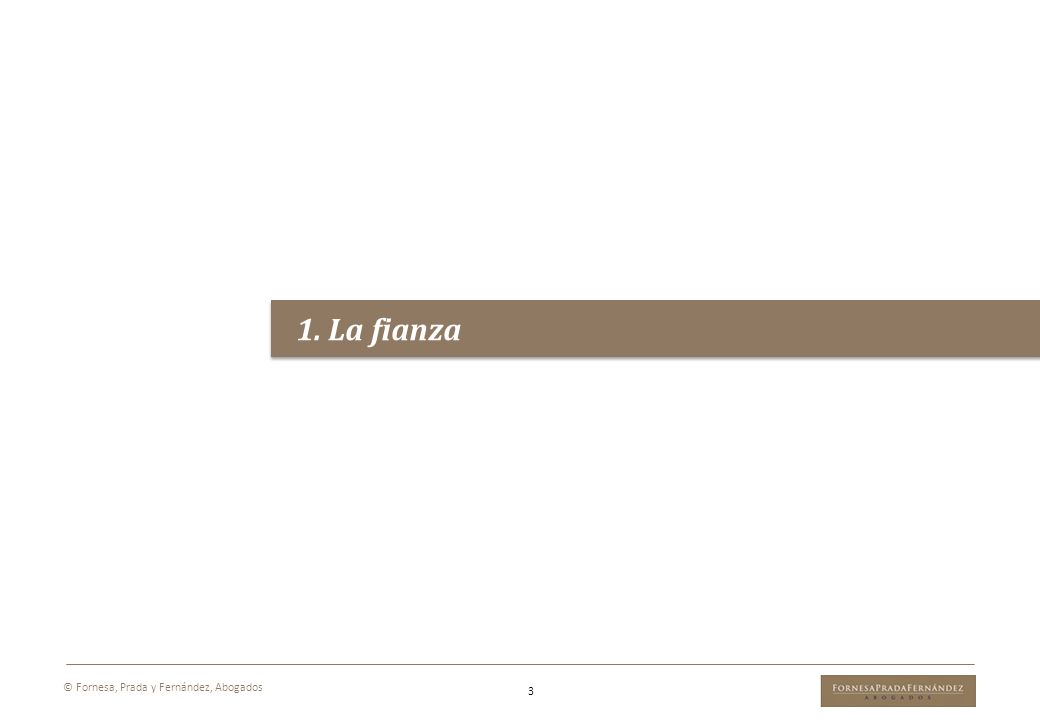 1. La fianza © Fornesa, Prada y Fernández, Abogados