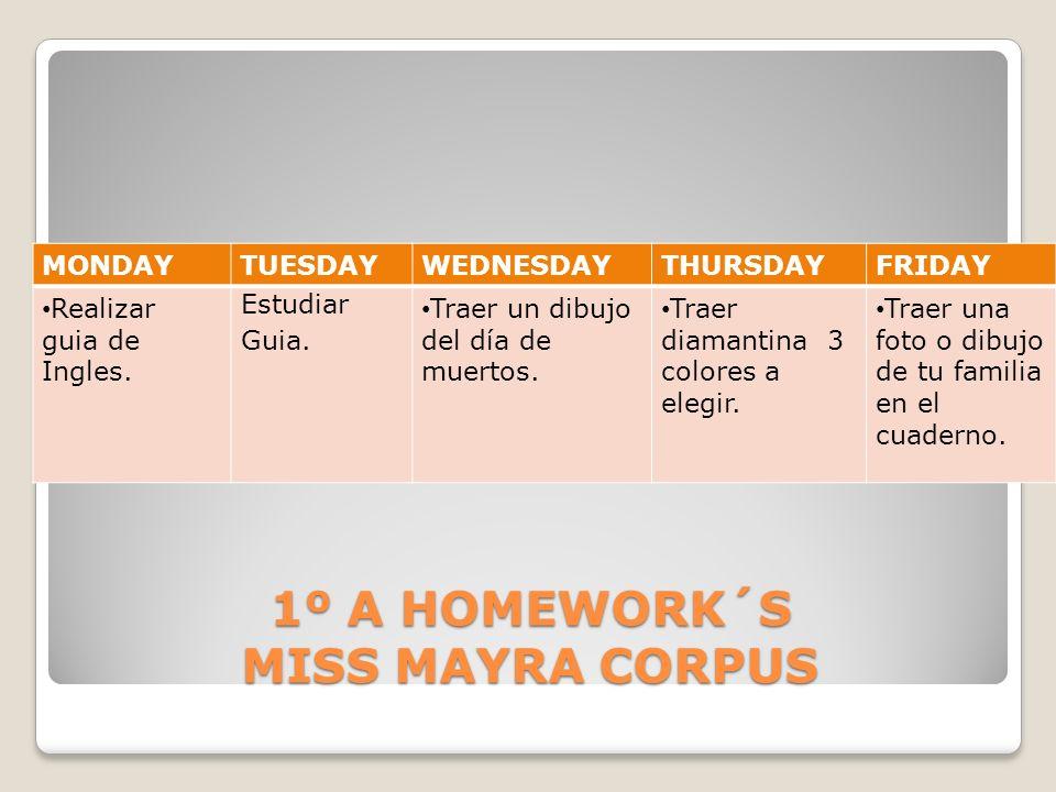 1º A HOMEWORK´S MISS MAYRA CORPUS