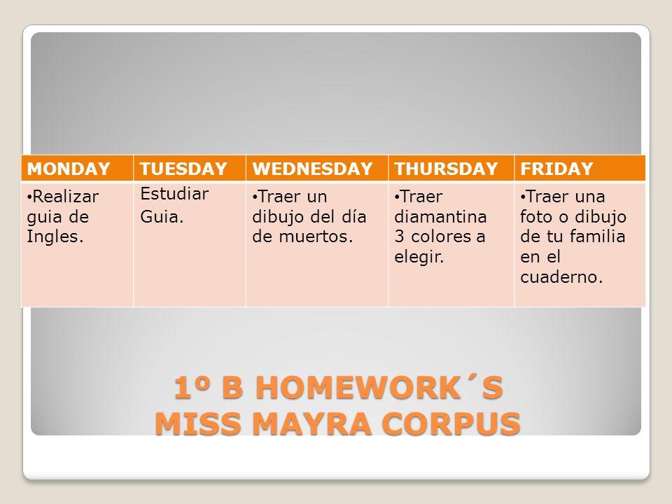 1º B HOMEWORK´S MISS MAYRA CORPUS